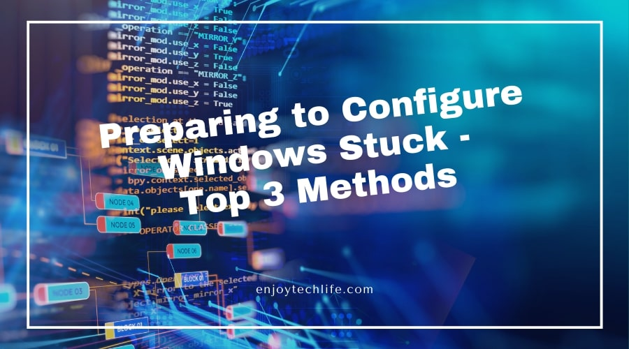Preparing to Configure Windows Stuck