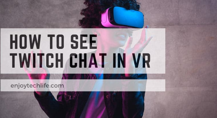 How to see Twitch Chat in VR