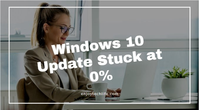 Windows 10 Update Stuck at 0%