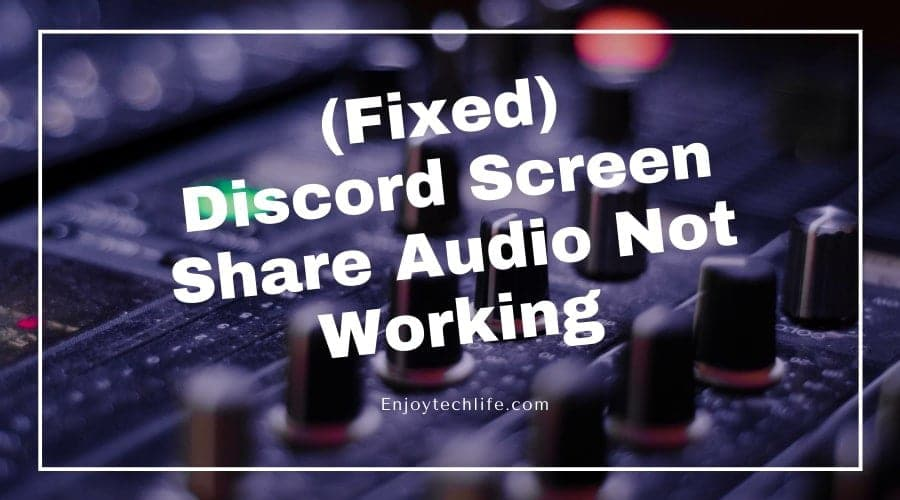 Discord Screen Share Audio Not Working
