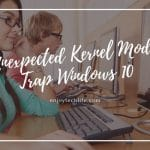 Unexpected Kernel Mode Trap Windows 10