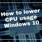 How to lower CPU usage Windows 10