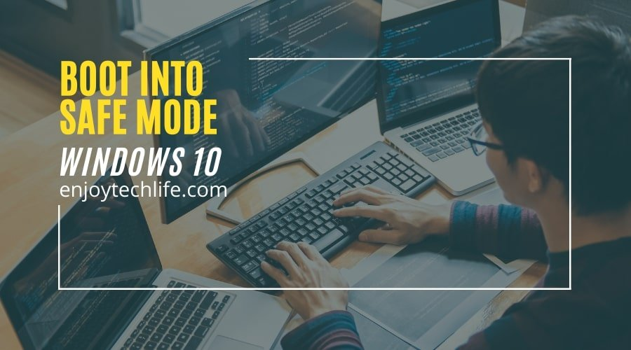 How to Boot into Safe Mode Windows 10?