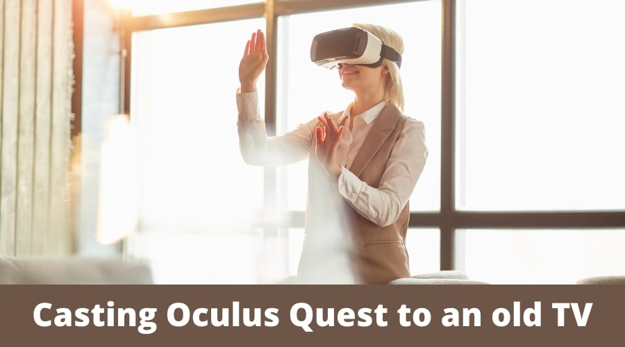 Casting Oculus Quest to an old TV