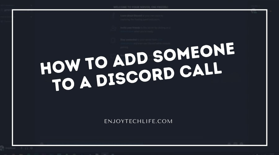 how to add someone to a Discord call
