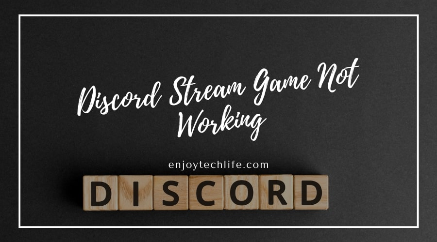 Discord Stream Game Not Working