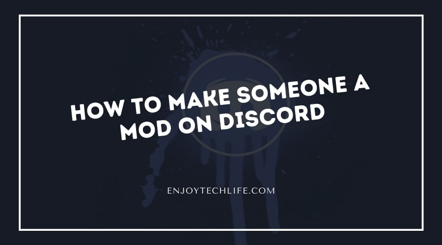 How to Make Someone a Mod on Discord