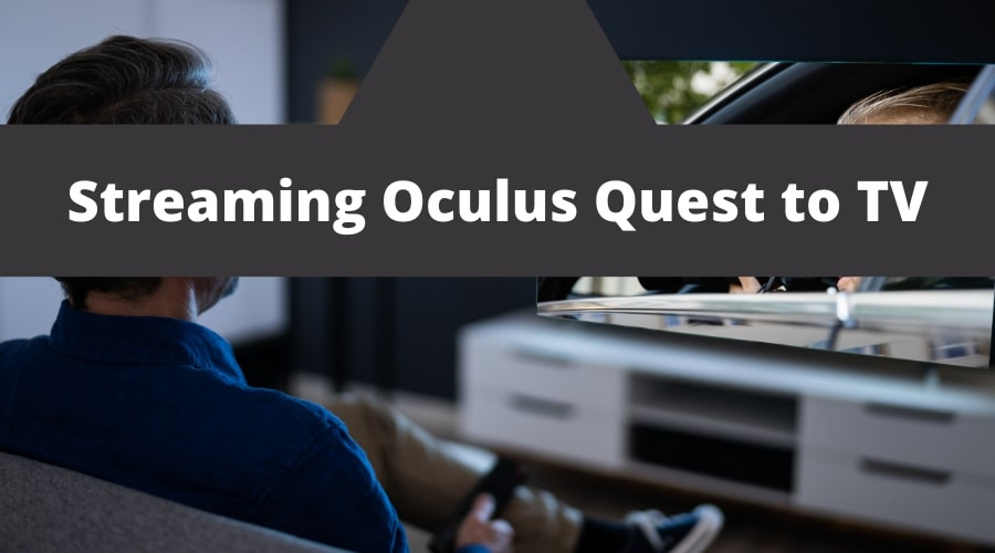 Streaming Oculus Quest to TV