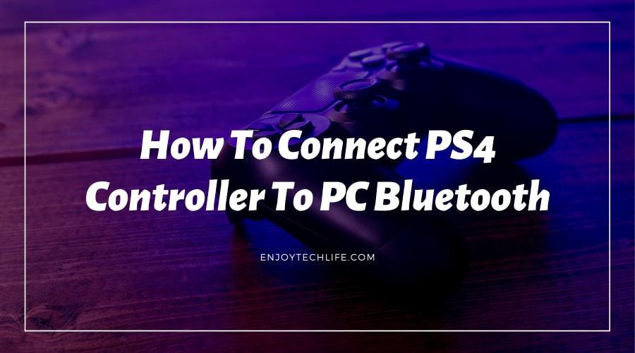 How To Connect PS4 Controller To PC Bluetooth