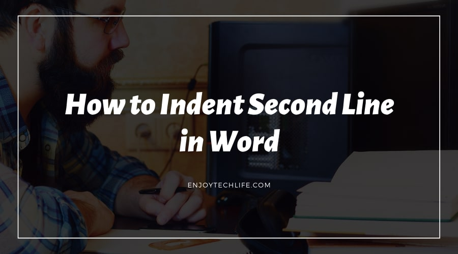 How to Indent Second Line in Word