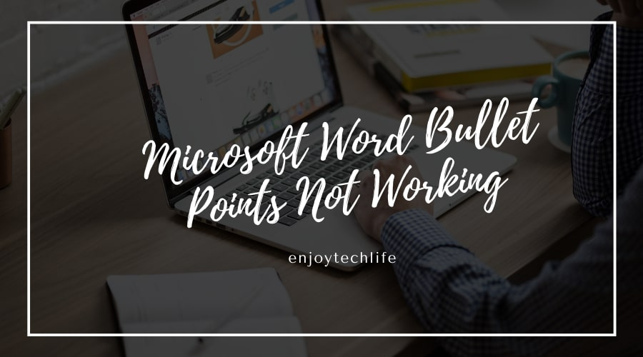 Microsoft Word Bullet Points Not Working