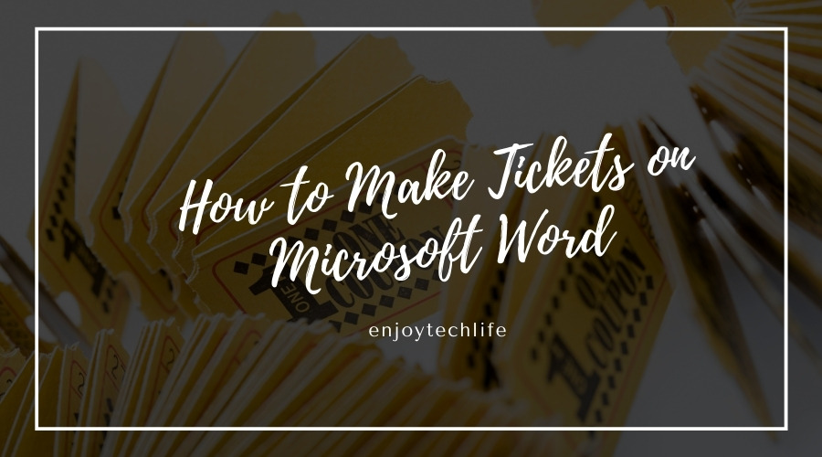 How to Make Tickets on Microsoft Word
