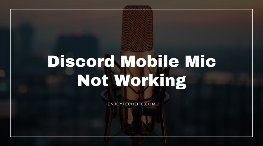Discord Mobile Mic Not Working