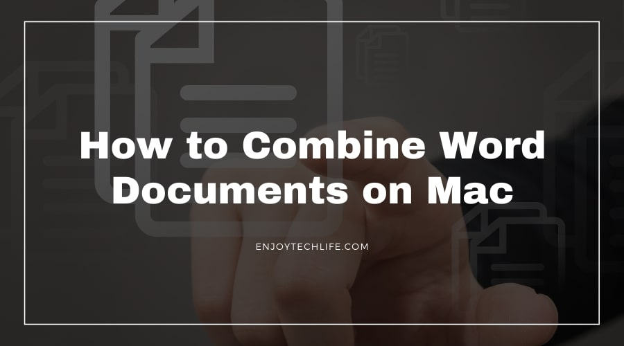 How to Combine Word Documents on Mac