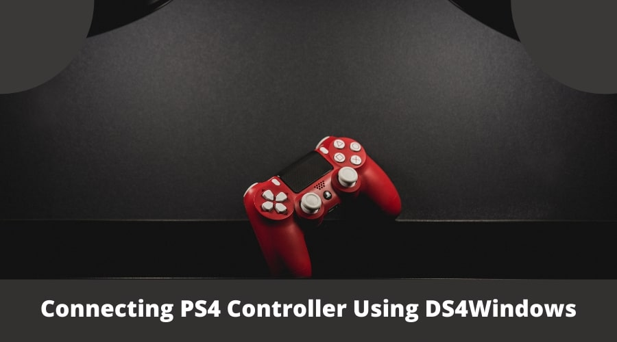 Connecting PS4 Controller Using DS4Windows