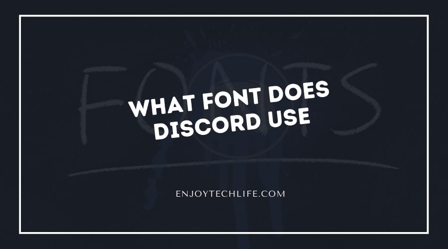 What Font Does Discord Use