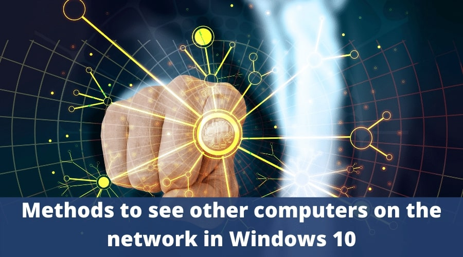 Methods to see other computers on the network in Windows 10