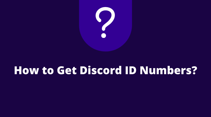 How to Get Discord ID Numbers?
