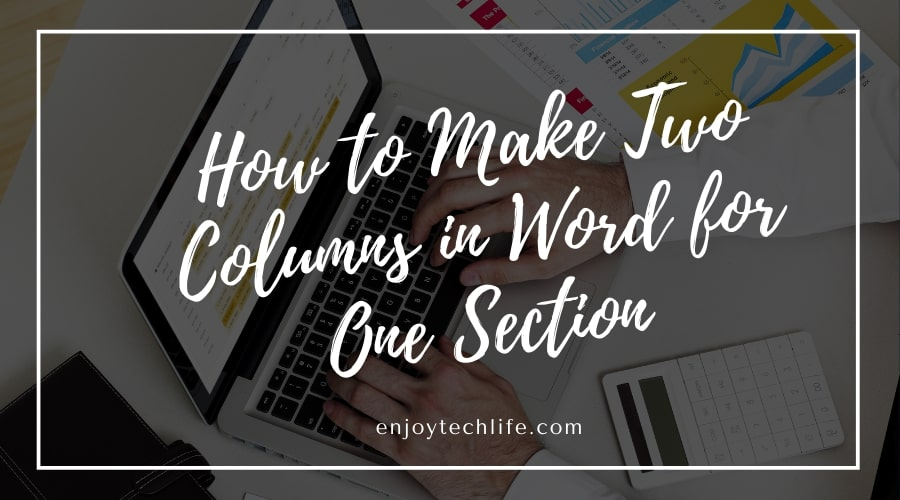 How to Make Two Columns in Word for One Section
