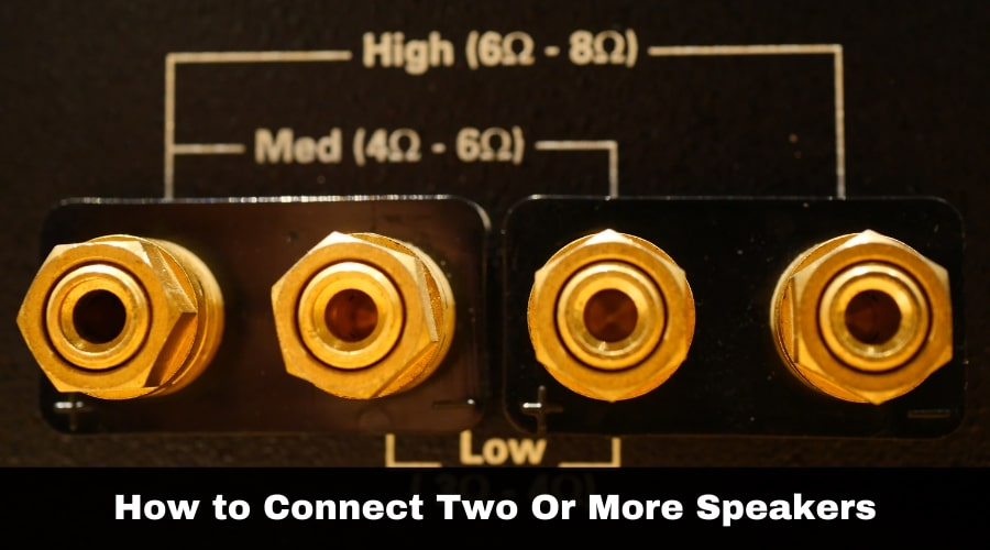 How to Connect Two Or More Speakers