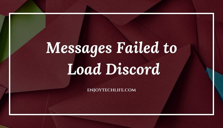 Messages Failed to Load Discord- In-depth discussion