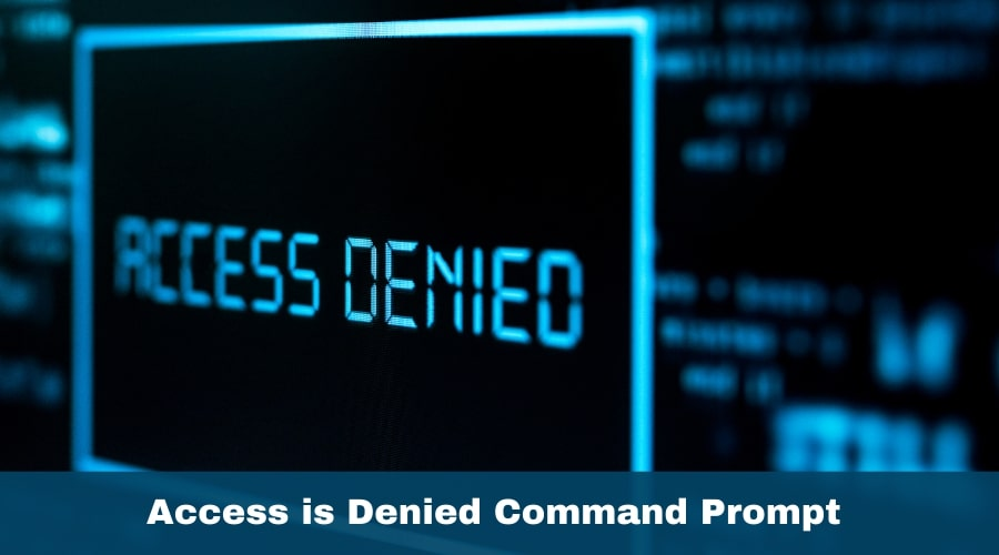 Access is Denied Command Prompt