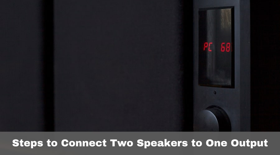 Connect Two Speakers to One Output
